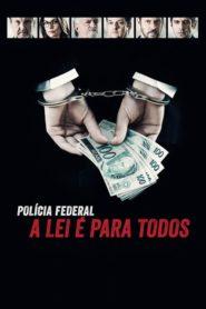 Polícia Federal – A Lei é Para Todos