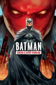 Batman: Contra o Capuz Vermelho
