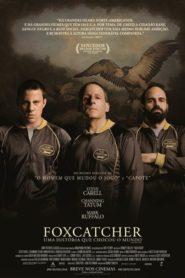 Foxcatcher: Uma História que Chocou o Mundo