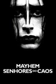 Mayhem – Senhores Do Caos