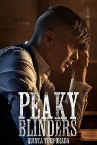 Peaky Blinders: Sangue, Apostas e Navalhas: 5 Temporada