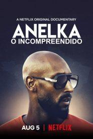Anelka – O incompreendido